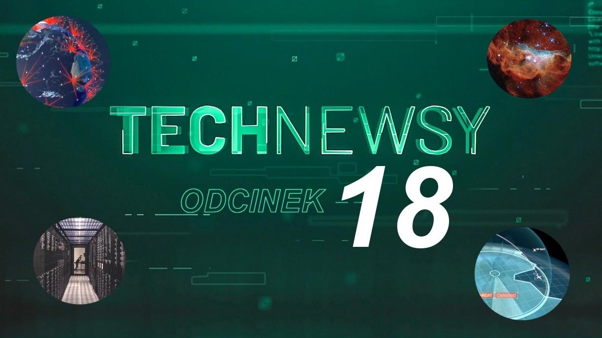 Zobacz TechNewsy odcinek 18 - filmowy przegląd najciekawszych wiadomości
